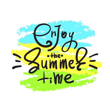 Genießen Sie die Sommerzeit - einfaches inspirierendes und motivierendes Zitat. Handgemalt Vektorgrafik