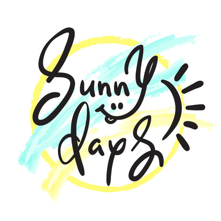 Sunny Days - simple inspire and motivational quote. Hand drawn beautiful lettering. Print for inspirational poster, t-shirt, bag, cups, invitation card, flyer, sticker. Cute and funny vector sign
