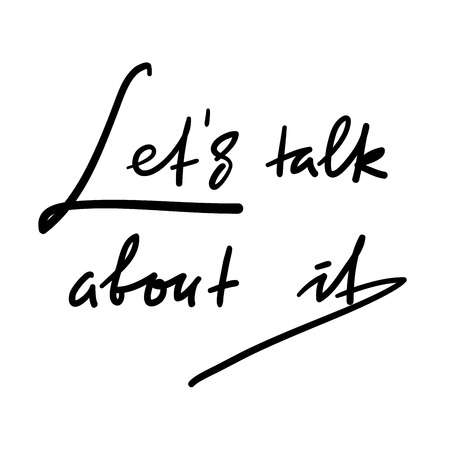 Lets talk about it - simple inspire and motivational quote. Hand drawn beautiful lettering. Print for inspirational poster, t-shirt, bag, cups, card, flyer, sticker, badge. Elegant vector sign Foto de archivo - 105800128