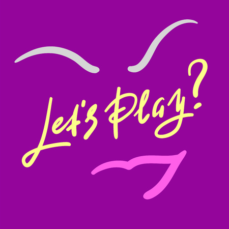 Lets play - simple inspire and motivational quote. Hand drawn beautiful lettering. Print for inspirational poster, t-shirt, bag, cups, card, flyer, sticker, badge. Cute and funny vector sign Vektoros illusztráció