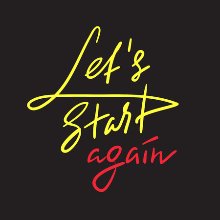 Let's Start Again - emotional love quote. Hand drawn beautiful lettering. Print for inspirational poster, t-shirt, bag, cups, Valentines Day card, flyer, sticker, badge. Elegant vector sign Standard-Bild - 106248058