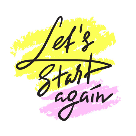 Let's Start Again - emotional love quote. Hand drawn beautiful lettering. Print for inspirational poster, t-shirt, bag, cups, Valentines Day card, flyer, sticker, badge. Elegant vector sign Standard-Bild - 106248060