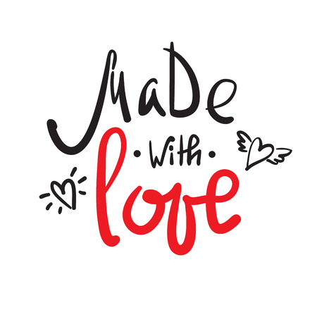 Made with Love - simple inspire and motivational quote. Hand drawn beautiful lettering. Print for inspirational poster, t-shirt, bag, cups, Valentines Day card, flyer, sticker, badge