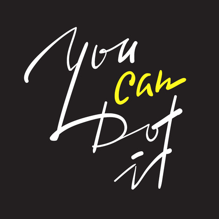 You can do it - simple inspire and motivational quote. Hand drawn beautiful lettering. Print for inspirational poster, t-shirt, bag, cups, card, flyer, sticker, badge. Elegant calligraphy vector sign
