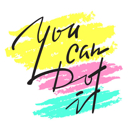 You can do it - simple inspire and motivational quote. Hand drawn beautiful lettering. Print for inspirational poster, t-shirt, bag, cups, card, flyer, sticker, badge. Elegant calligraphy vector sign Illustration