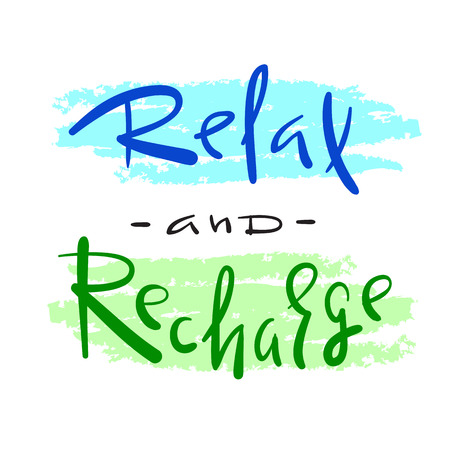Relax and Recharge - simple inspire and motivational quote. Hand drawn beautiful lettering. Print for inspirational poster, t-shirt, bag, cups, card, flyer, sticker, badge. Cute and funny vector sign Vettoriali