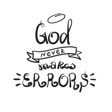 God never makes errors - motivational quote lettering, religious poster. Hand drawn beautiful lettering. Print for poster, prayer book, church leaflet, t-shirt, postcard, sticker. Simple cute vector Stockfoto - 107370055