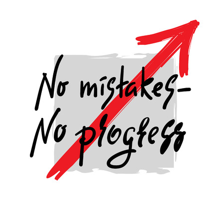 No mistakes - no progress - inspire and motivational quote. Hand drawn beautiful lettering. Print for inspirational poster, t-shirt, bag, cups, card, flyer, sticker, badge. Elegant calligraphy sign