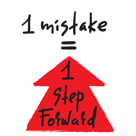 1 mistake = 1 step forward - inspire and motivational quote. Hand drawn beautiful lettering. Print for inspirational poster, t-shirt, bag, cups, card, flyer, sticker, badge. Original fancy sign