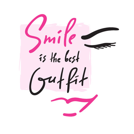 Smile is the best Outfit - inspire and motivational quote. Hand drawn beautiful lettering. Print for inspirational poster, t-shirt, bag, cups, card, flyer, sticker, badge. Elegant calligraphy  イラスト・ベクター素材