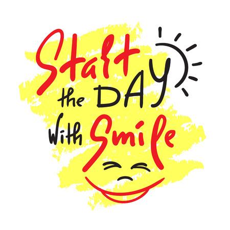 Commencez la journée avec Smile - citation inspirante et motivante. Beau lettrage dessiné à la main. Imprimez pour une affiche, un t-shirt, un sac, des tasses, une carte, un dépliant, un autocollant, un badge. Vecteur mignon et drôle