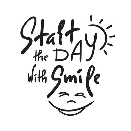 Start the day with Smile - inspire and motivational quote. Hand drawn beautiful lettering. Print for inspirational poster, t-shirt, bag, cups, card, flyer, sticker, badge. Cute and funny vector 向量圖像