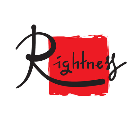 Rightness - simple inspire and motivational quote. Hand drawn beautiful lettering. Print for inspirational poster, t-shirt, bag, cups, card, flyer, sticker, badge. Elegant calligraphy vector sign