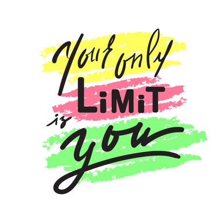 Tu único límite eres tú: inspiración y cita motivadora. Dibujado a mano hermosas letras. Imprimir para póster inspirador, camiseta, bolso, tazas, tarjeta, volante, pegatina, insignia. Signo de caligrafía elegante