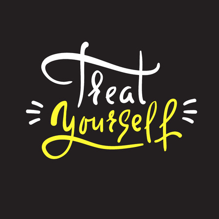 Treat yourself - inspire and motivational quote. Hand drawn beautiful lettering. Print for inspirational poster, t-shirt, bag, cups, card, flyer, sticker, badge. Elegant calligraphy sign Vektoros illusztráció
