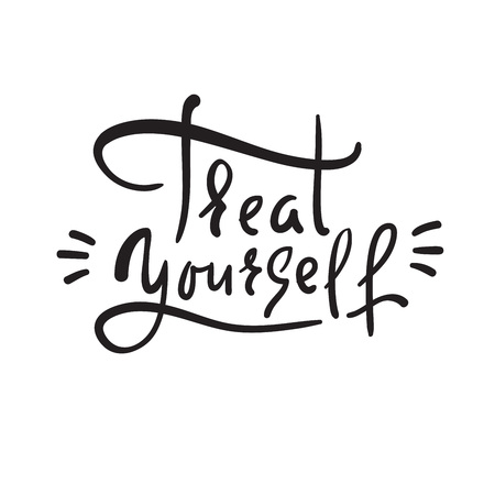 Treat yourself - inspire and motivational quote. Hand drawn beautiful lettering. Print for inspirational poster, t-shirt, bag, cups, card, flyer, sticker, badge. Elegant calligraphy sign Çizim