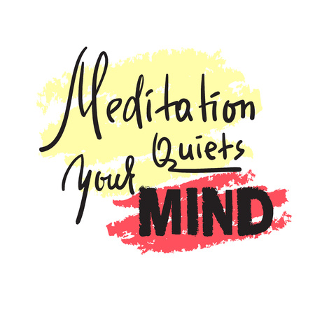 Meditation quiets your mind - inspire and motivational quote.Hand drawn beautiful lettering. Print for inspirational poster, t-shirt, bag, cups, card, yoga flyer, sticker, badge. Cute funny vector Иллюстрация
