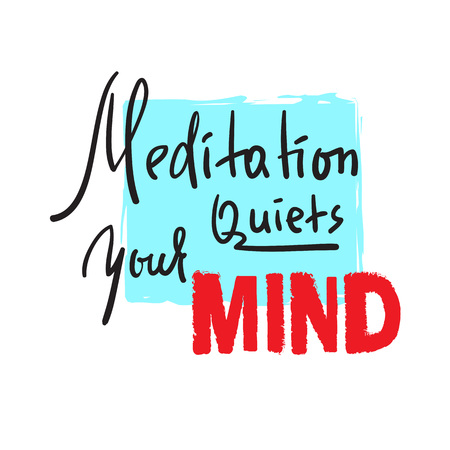 Meditation quiets your mind - inspire and motivational quote.Hand drawn beautiful lettering. Print for inspirational poster, t-shirt, bag, cups, card, yoga flyer, sticker, badge. Cute funny vector 向量圖像
