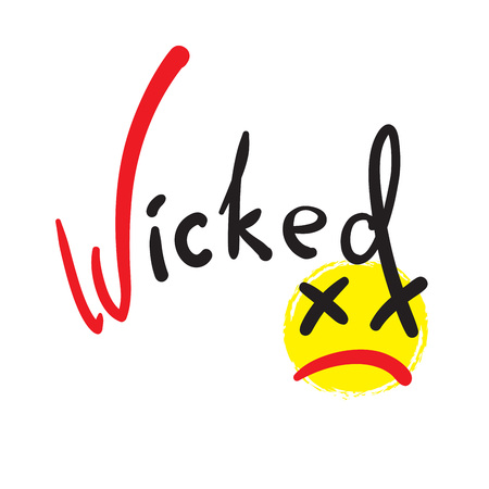 Wicked - emotional handwritten quote, American slang, urban dictionary. Simple funny original vector. Print for inspirational poster, t-shirt, bag, cups, card, Halloween flyer, sticker, badge  イラスト・ベクター素材