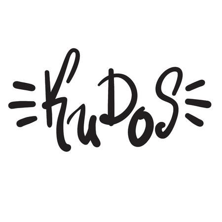 Kudos - emotional handwritten fancy quote, American slang, urban dictionary. Print for poster, t-shirt, bag, logo, postcard, flyer, sticker, sweatshirt, cup, badge. Funny original simple vector