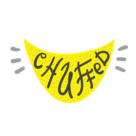 Chuffed - emotional handwritten fancy quote, American slang, urban dictionary. Print for poster, t-shirt, bag, logo, postcard, flyer, sticker, sweatshirt, cup, badge. Funny original simple vector