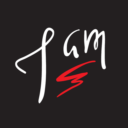 I am - simple inspire and motivational quote. Hand drawn beautiful lettering. Print for inspirational poster, t-shirt, bag, cups, card, flyer, sticker, badge. Elegant calligraphy sign Ilustrace