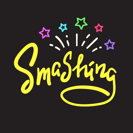 Smashing - emotional handwritten fancy quote, American slang, urban dictionary. Print for poster, t-shirt, bag, postcard, sticker, sweatshirt, cup, badge. Funny original simple vector