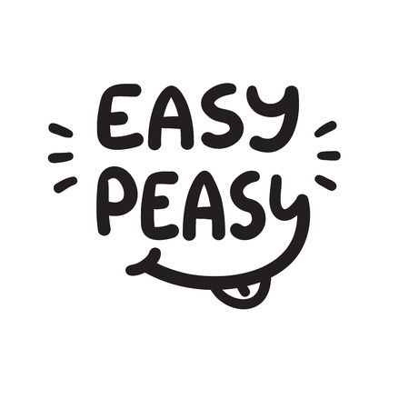 Easy Peasy - citation inspirante et motivante. Lettrage drôle dessiné à la main. Imprimez pour une affiche inspirante, un t-shirt, un sac, des tasses, une carte, un autocollant, un badge. Vecteur original mignon simple