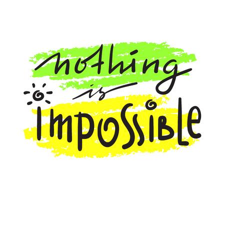 Nada es imposible: simple inspiración y cita motivadora. Dibujado a mano hermosas letras. Imprimir para póster inspirador, camiseta, bolso, tazas, tarjeta, folleto, pegatina, insignia Vector lindo divertido Ilustración de vector