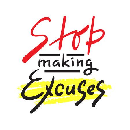 Smetti di fare scuse: semplice ispirazione e citazione motivazionale. Bella scritta disegnata a mano. Stampa per poster ispiratore, t-shirt, borsa, tazze, carta, volantino, adesivo, badge. Segno di calligrafia elegante