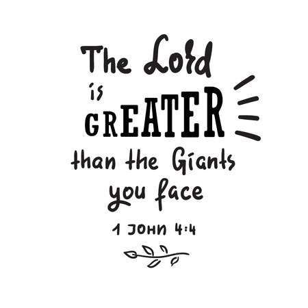 The Lord is Greater than the giants you face - motivational quote lettering, religious poster. Print for poster, prayer book, church leaflet, t-shirt, postcard, sticker. Simple cute vector Stockfoto - 108885053