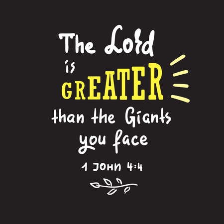 The Lord is Greater than the giants you face - motivational quote lettering, religious poster. Print for poster, prayer book, church leaflet, t-shirt, postcard, sticker. Simple cute vector Stock Illustratie