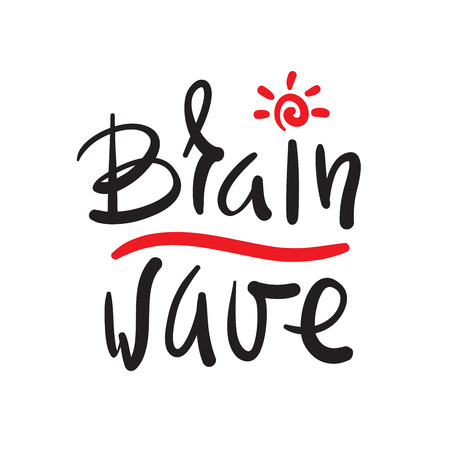 Brainwave - simple inspire and motivational quote. Hand drawn beautiful lettering. Print for inspirational poster, t-shirt, bag, cups, card, flyer, sticker, badge. Cute and funny vector