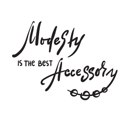 Modesty is the best accessory - inspire and motivational quote. Hand drawn beautiful lettering. Print for inspirational poster, t-shirt, bag, cups, card, flyer, sticker, badge. Elegant calligraphy sign