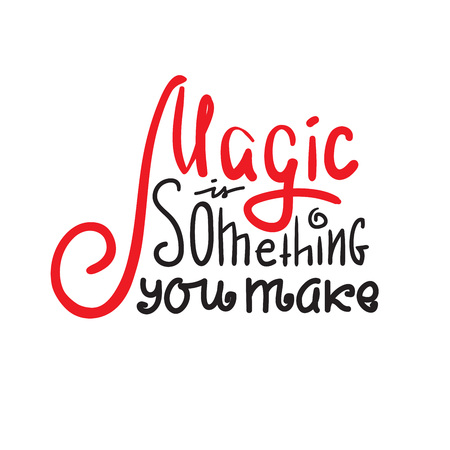 Magic is something you need - inspire and motivational quote. Hand drawn beautiful lettering. Print for inspirational poster, t-shirt, bag, cups, card, flyer, sticker, badge. Cute and funny vector Stock fotó - 110426861
