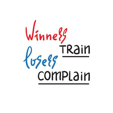 Winnaars trainen Verliezers klagen - inspireren en motiverende quote. Hand getekende mooie belettering. Afdrukken voor inspirerende poster, t-shirt, tas, bekers, kaart, flyer, sticker, badge. Leuke en grappige vector