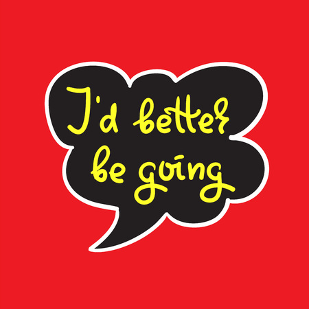 I'd rather be going to simple quote and motivation. Hand drawn beautiful lettering. Print for inspirational poster, t-shirt, bag, cups, card, flyer, sticker, badge. Cute and funny vector sign