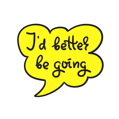 Id rather be going to simple quote and motivation. Hand drawn beautiful lettering. Print for inspirational poster, t-shirt, bag, cups, card, flyer, sticker, badge. Cute and funny vector sign Иллюстрация