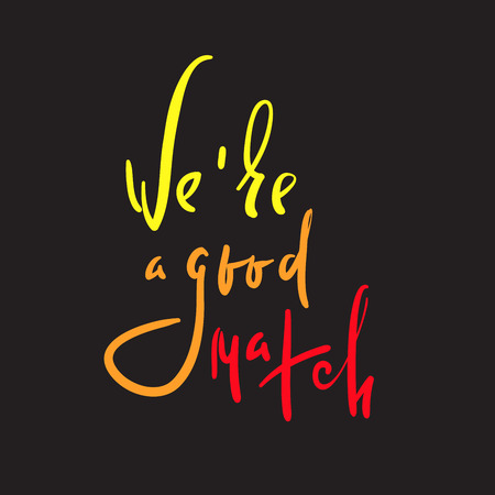 ffbcb1a3e6 Vector - We are good match - Love inspire and motivational quote. Beautiful  lettering. Print for inspirational poster, t-shirt, bag, cups, Valentine  card, ...
