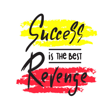 Success is the best revenge - inspire and motivational quote. Hand drawn beautiful lettering. Print for inspirational poster, t-shirt, bag, cups, card, flyer, sticker, badge. Elegant calligraphy sign