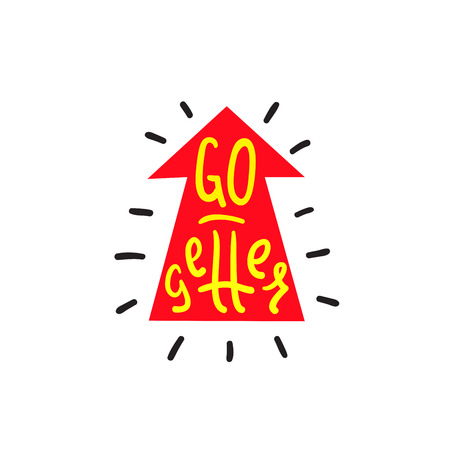Go-getter - simple inspire and motivational quote. English idiom, lettering. Print for inspirational poster, t-shirt, bag, cups, card, flyer, sticker, badge. Cute and funny vector sign Vettoriali