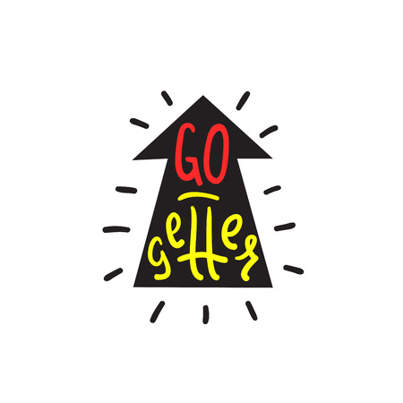 Go-getter - simple inspire and motivational quote. English idiom, lettering. Print for inspirational poster, t-shirt, bag, cups, card, flyer, sticker, badge. Cute and funny vector sign Illusztráció