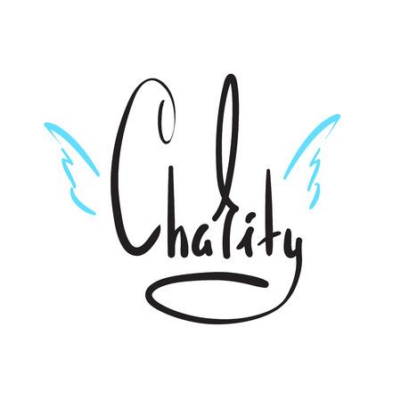 Caridad: inspiración simple y cita motivadora. Dibujado a mano hermosas letras. Imprimir para póster inspirador, camiseta, bolso, tazas, tarjeta, volante, pegatina, insignia. Signo de caligrafía elegante