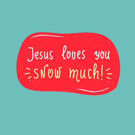 Jesus loves you - religion inspire and motivational quote. Hand drawn beautiful lettering. Print for inspirational poster, t-shirt, bag, cups, card, flyer, sticker, badge. Cute funny vector sign