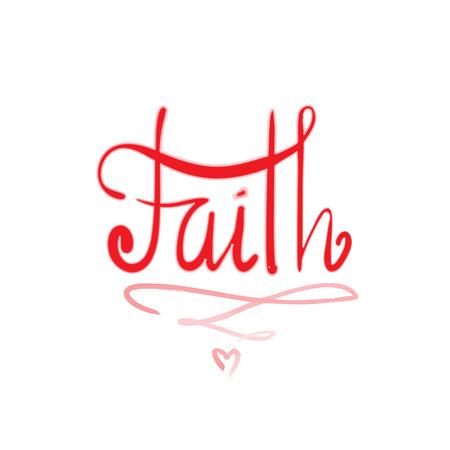 Fe: inspiración religiosa y cita motivacional. Dibujado a mano hermosas letras. Imprimir para póster inspirador, camiseta, bolso, tazas, tarjeta, volante, pegatina, insignia. Signo de caligrafía elegante