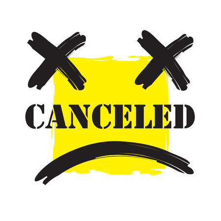 Canceled - simple emotional inspire and motivational quote. English youth slang. Print for inspirational poster, bag, bag, cups, card, flyer, sticker, badge. Cute and funny vector