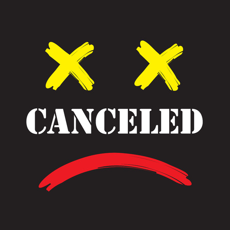 Canceled - simple emotional inspire and motivational quote. English youth slang. Print for inspirational poster, bag, bag, cups, card, flyer, sticker, badge. Cute and funny vector Foto de archivo - 112467918