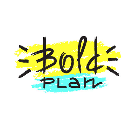 Bold plan - simple emotional inspire and motivational quote. English youth slang. Print for inspirational poster, t-shirt, bag, cups, card, flyer, sticker, badge. Cute and funny vector Ilustrace