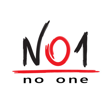NO 1 no one - simple inspire and motivational quote. English youth slang abbreviations. Print for inspirational poster, t-shirt, bag, cups, card, flyer, sticker, badge. Cute and funny vector Illustration