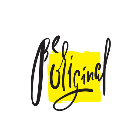 Be original - simple inspire and motivational quote. Hand drawn beautiful lettering. Print for inspirational poster, t-shirt, bag, cups, card, flyer, sticker, badge. Elegant calligraphy sign Stock fotó - 113652342